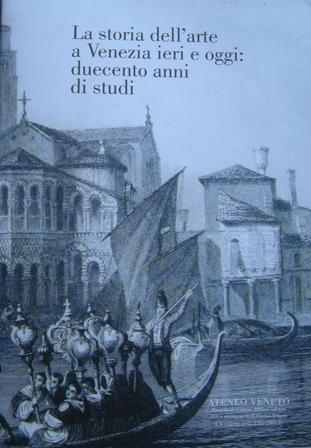 La storia dell'arte a Venezia ieri e oggi: duecento anni di studi