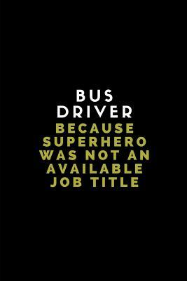 Bus Driver Because Superhero Was Not An Available Job Title
