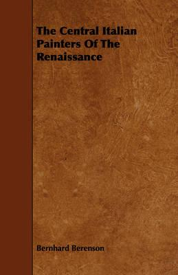 The Central Italian Painters of the Renaissance