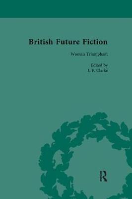 British Future Fiction, 1700-1914, Volume 5