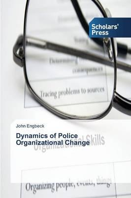 Dynamics of Police Organizational Change