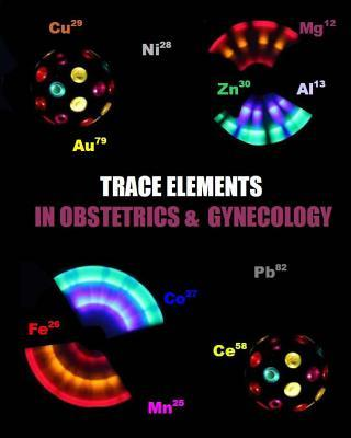 Trace Elements in Obstetrics and Gynecology