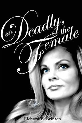 So Deadly, the Female