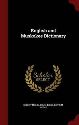 English and Muskokee Dictionary