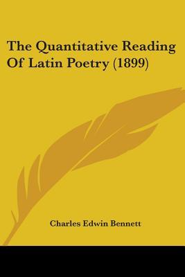 The Quantitative Reading of Latin Poetry (1899)