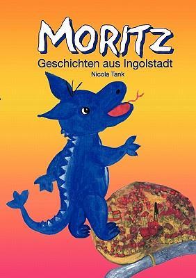 Moritz - Geschichten aus Ingolstadt
