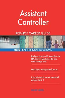 Assistant Controller RED-HOT Career Guide; 2538 REAL Interview Questions