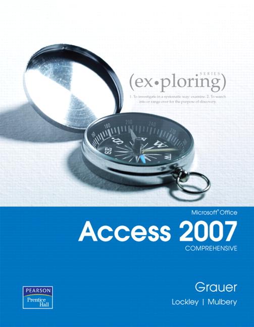 Exploring Microsoft Office Access 2007: Comprehensive