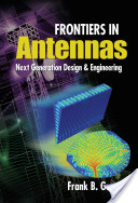 Frontiers in Antennas: Next Generation Design and Engineering