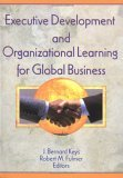 Executive Development and Organizational Learning for Global Business