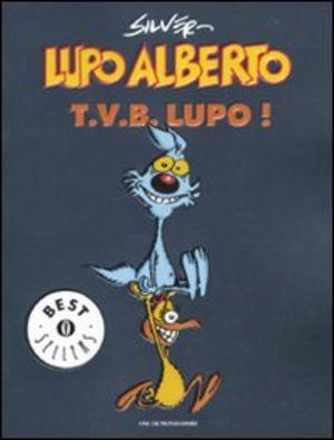 Lupo Alberto. T.v.b. lupo!
