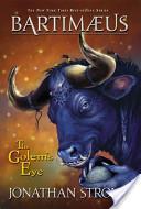 The Golem's Eye: A Bartimaeus Novel