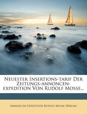 Neuester Insertions-Tarif der Zeitungs-Annoncen-Expedition von Rudolf Mosse.