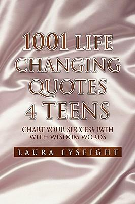 1001 Life Changing Quotes 4 Teens