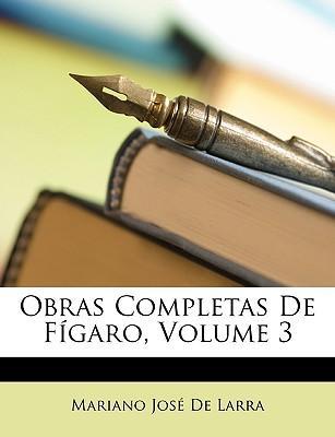 Obras Completas de Fgaro, Volume 3