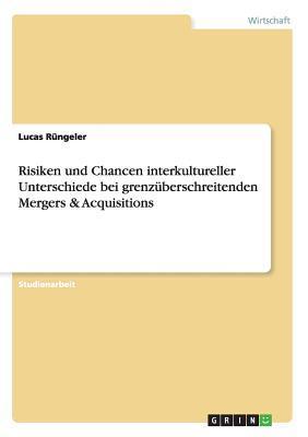 Risiken und Chancen interkultureller Unterschiede bei grenzüberschreitenden Mergers & Acquisitions