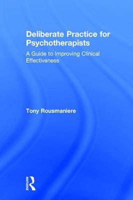 Deliberate Practice for Psychotherapists