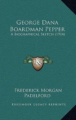 George Dana Boardman Pepper