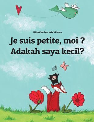 Je Suis Petite, Moi ? / Adakah Saya Kecil?