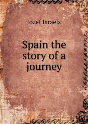 Spain the Story of a Journey