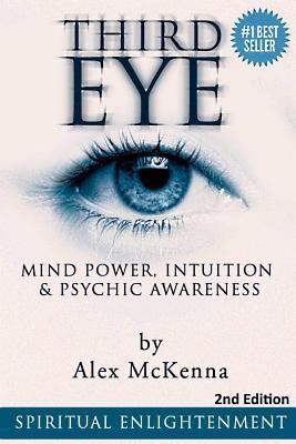 Third Eye, Mind Power, Intuition & Psychic Awareness