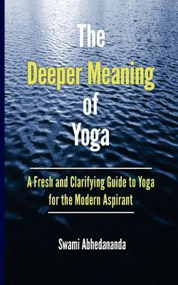 The Deeper Meaning of Yoga