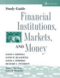Study Guide to accompany Financial Institutions, Markets and Money, 9th Edition