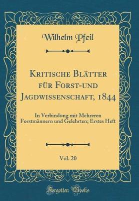 Kritische Blätter für Forst-und Jagdwissenschaft, 1844, Vol. 20
