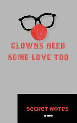 Clowns Need Some Love Too - Secret Notes