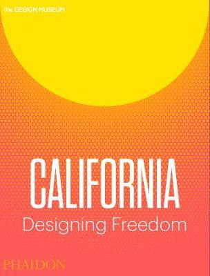 California. Designing freedom. Ediz. a colori