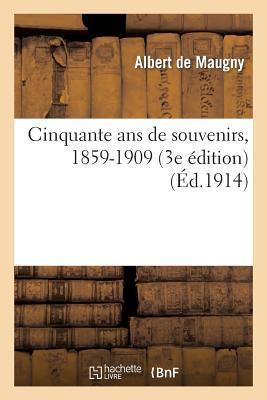 Cinquante Ans de Souvenirs, 1859-1909 (3e Édition)