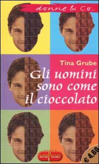 Gli uomini sono come il cioccolato