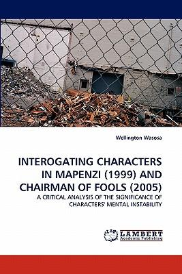 INTEROGATING CHARACTERS IN MAPENZI (1999) AND CHAIRMAN OF FOOLS (2005)
