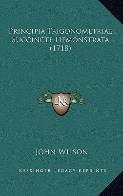 Principia Trigonometriae Succincte Demonstrata (1718)