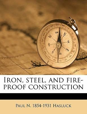 Iron, Steel, and Fire-Proof Construction