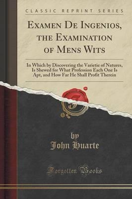 Examen De Ingenios, the Examination of Mens Wits