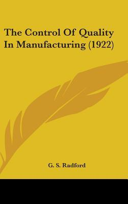 The Control of Quality in Manufacturing (1922)