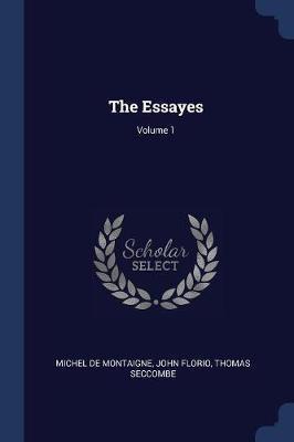 The Essayes; Volume ...