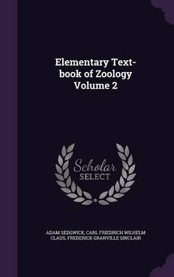 Elementary Text-Book of Zoology Volume 2