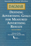 DAGMAR, defining advertising goals for measured advertising results