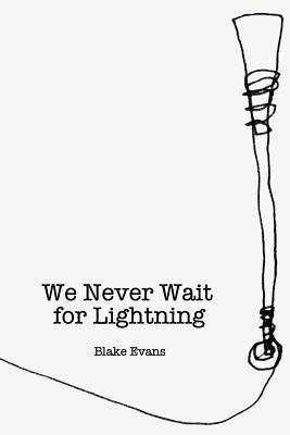 We Never Wait for Lightning