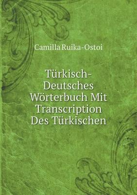 Turkisch-Deutsches Worterbuch Mit Transcription Des Turkischen (German Edition)