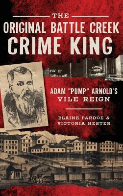 The Original Battle Creek Crime King