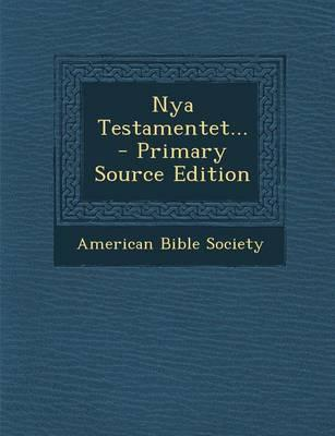 Nya Testamentet... - Primary Source Edition