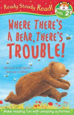 Where There's a Bear, There's Trouble! (Ready Steady Read)