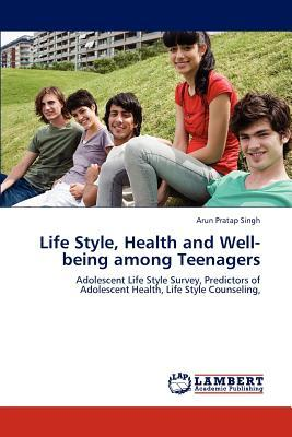 Life Style, Health and Well-being among Teenagers
