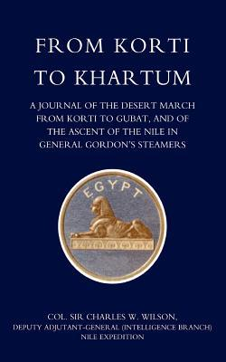 From Korti to Khartum (1885 Nile Expedition)