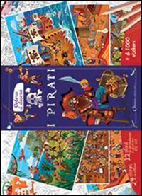 I pirati. Colora & decora. Con adesivi. Ediz. illustrata