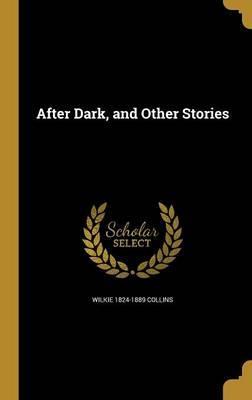 AFTER DARK & OTHER STORIES