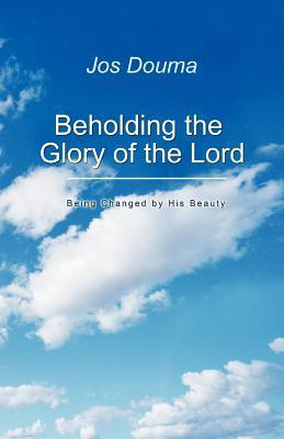 Beholding the Glory of the Lord